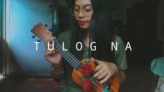 TULOG NA - Sugarfree ukulele cover | charm