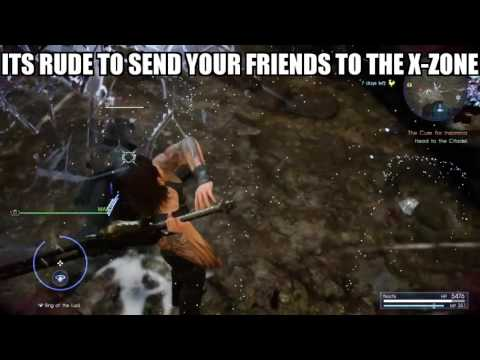Final Fantasy Xv It's rude to send your friends to the X- zone
