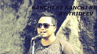 KANCHI RE KANCHI ( TRIDEEV ) High Quality Mp3