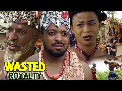 Wasted Royalty Season 2 - 2018 Latest  Nigerian Nollywood Movie Full HD