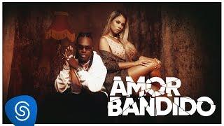Lexa E MC Kekel   Amor Bandido (Clipe Oficial)