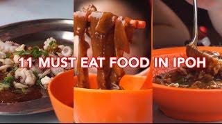 11 Must Eat Food in Ipoh!