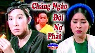Cai Luong Chang Ngao Doi No Phat