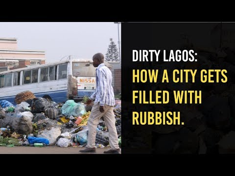 Dirty Lagos: How a city gets filled with rubbish