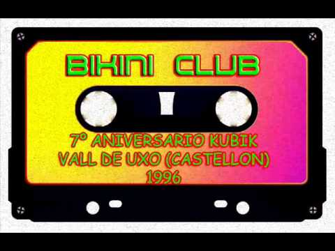 7º ANIVERSARIO KUBIK (Vall de Uxo) BIKINI CLUB 1996