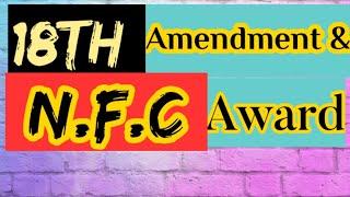 18th Amendment & NFC Award; Brief History & Current Revisiting