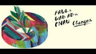 Faul & Wad Ad & Pnau - Changes (HQ/HD)