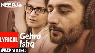 GEHRA ISHQ Lyrical   NEERJA   Sonam Kapoor   - YouTube