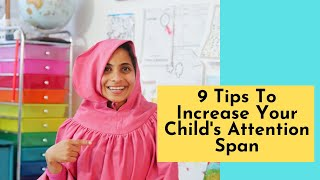 9 Tips to Increase your Child's Attention Span and Help them Focus Better