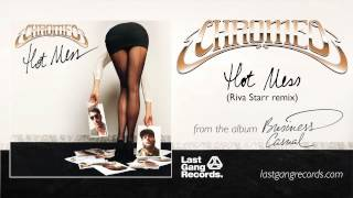 Chromeo - Hot Mess (Riva Starr Remix)