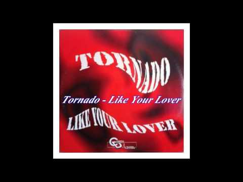 Tornado - Like Your Lover (Club Mix)