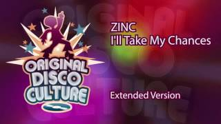 ZINC – I'LL TAKE MY CHANCES (EXTENDED VERSION)