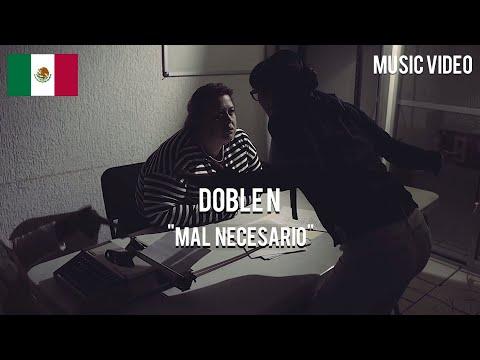 Doble N - Mal Necesario [ Music Video ]