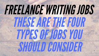 The 4 Best Types of FREELANCE WRITING JOBS For Beginners | Location Rebel