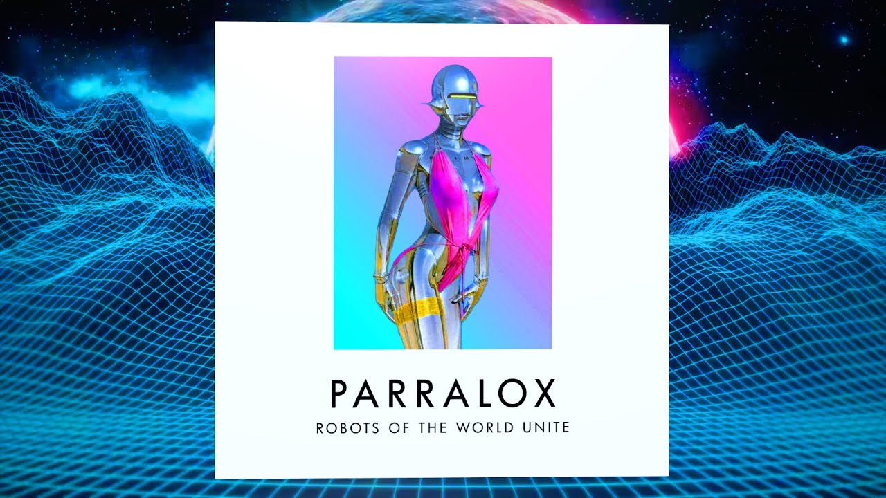Parralox - Robots of the World Unite (Music Video)