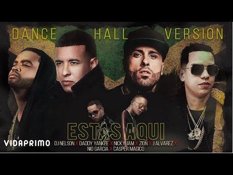 Letra Estas Aquí (Dance Hall Versión) Daddy Yankee, Nicky Jam, Zion, Nio