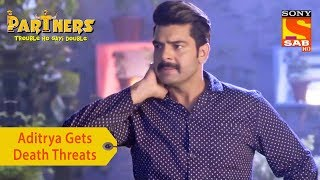 Your Favorite Character | Aditrya Gets Death Threats | Partners Trouble Ho Gayi Double