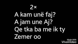 Enis Bytyqi   A Kam Une Faj Lyrics   Tekst