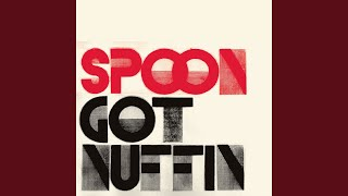 """Video thumbnail of """"Spoon - Got Nuffin"""""""