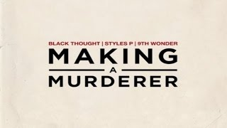 Black Thought - Making A Murderer ft Styles P (Prod. 9th Wonder)