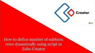How to define number of subform rows dynamically using script in Zoho Creator?