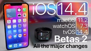 iOS 14.4 Beta 2, macOS 11.2 Beta 2, watchOS 7.3 Beta 2 Updates released and All The Major Changes
