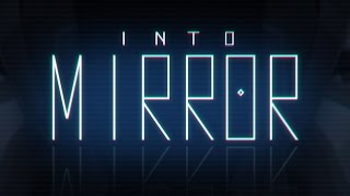 Official Into Mirror (by Lemon Jam Studio/ Unknown Studio) Announcement Trailer (iOS / Android)