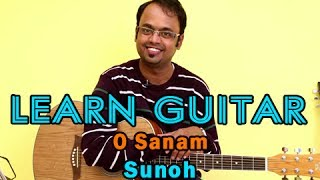 O Sanam Guitar Lesson - Sunoh - Lucky Ali - YouTube