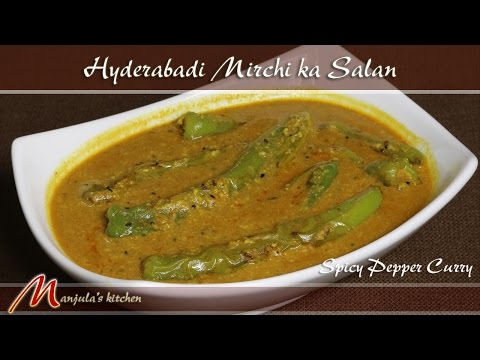 Hyderabadi Mirchi ka Salan – Spicy Pepper Curry Recipe by Manjula