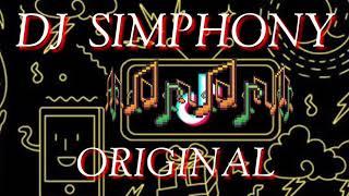 DJ   SIMPHONY TIK TOK ORIGINAL FULL BASS  ( TERBARU 2018)