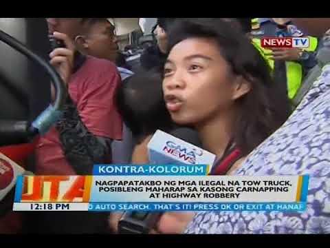 [GMA]  Nagpapatakbo ng mga ilegal na tow truck, posibleng maharap sa kasong carnapping at highway robbery
