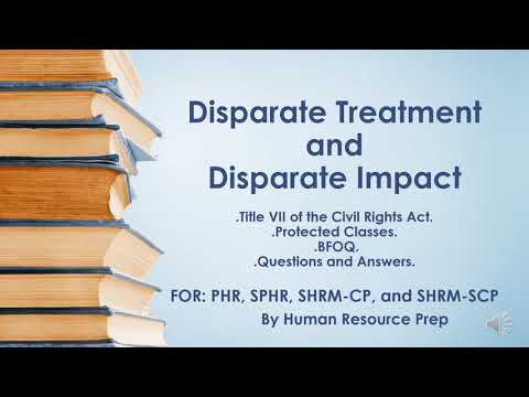 Disparate Treatment and Disparate Impact: PHR, SPHR, SHRM-CP ...