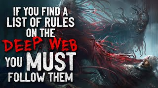"""""""If you see some rules on the Deep Web. You MUST follow them"""" Creepypasta"""