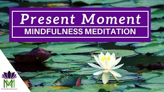 Relax Into This Present Moment: A 15 Minute Guided Mindfulness Meditation