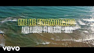 Andy & Lucas - Me He Enamorado ft. Nolasco, Maki