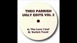 Theo Parrish - The Love I lost (Ugly edits Vol 2)