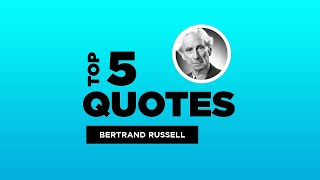 Top 5 Bertrand Russell Quotes - British Philosopher. #BertrandRussell #BertrandRussellQuotes #Quotes