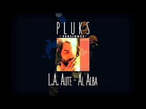 L.A. Aute - Al alba (por Pluks)
