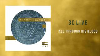 3C Live -  'All Through His Blood'