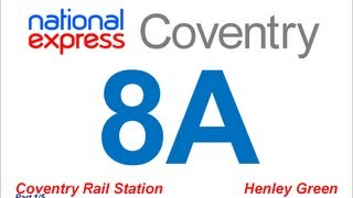 National Express Coventry: Route #8A (Railway Station - Henley Green) [Part 1/5]
