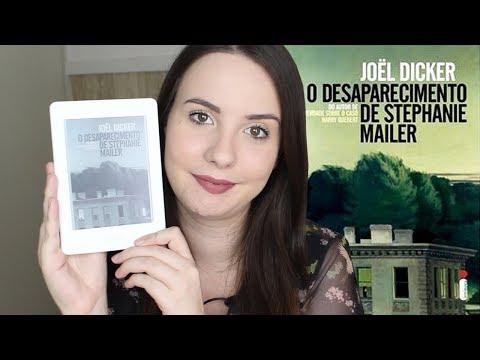 [RESENHA] - O DESAPARECIMENTO DE STEPHANIE MAILER (JOEL DICKER)