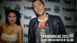 Cedric Gervais hosted by Lil Jon  The City  Spring Break Cancun 2012