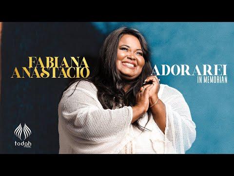Fabiana Anastácio - Adorarei [Acústico] In Memorian