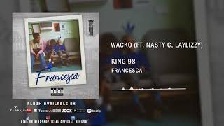 12. King 98   Wacko (ft  Nasty C, Laylizzy)