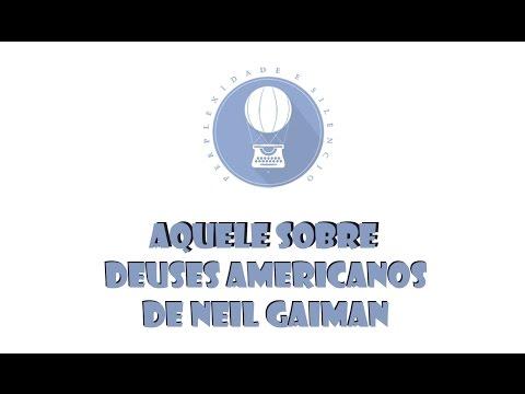 Perplexidade e Silêncio | Aquele sobre Deuses Americanos, de Neil Gaiman