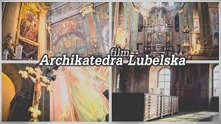 Archikatedra Lubelska - film