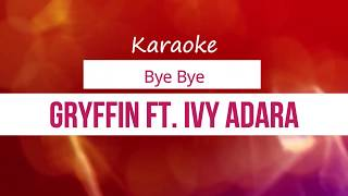 Gryffin   Bye Bye Ft. Ivy Adara Karaoke No Vocal