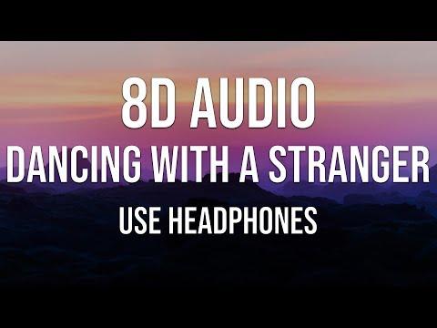 Sam Smith, Normani - Dancing With A Stranger (Lyrics) (8D Audio)