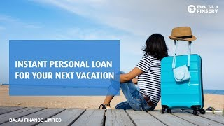 Instant personal loan for your next vacation | Bajaj Finserv