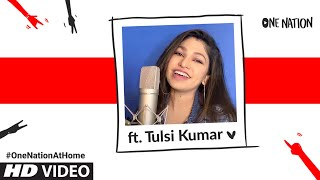 YouTube - One Nation : Tulsi Kumar | #OneNationAtHome - Download this Video in MP3, M4A, WEBM, MP4, 3GP